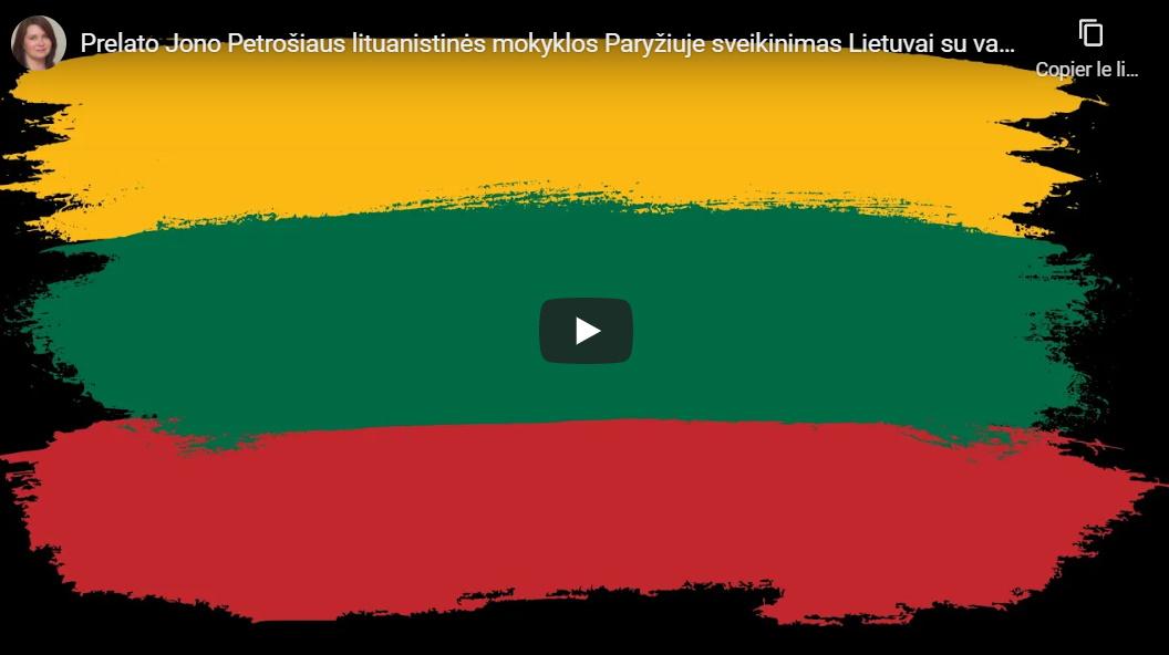 Pr. Jono Petrošiaus lituanistinės mokyklos Paryžiuje sveikinimai  Vasario 16-osios – proga